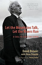 Let the mountains talk, let the rivers run : a call to save the earth