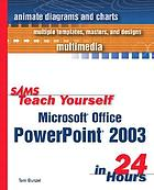 Sams teach yourself Microsoft Office PowerPoint 2003 in 24 hours
