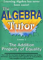 Algebra Tutor. Lesson: 1, The addition property of equality