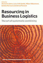 Resourcing in business logistics : the art of systematic combining