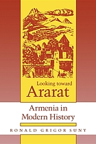 Looking toward Ararat : Armenia in modern history