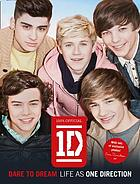 100% official 1D : dare to dream : life as One Direction.