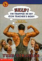 Help! : I'm trapped in my gym teacher's body