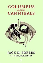Columbus and other cannibals : the wétiko disease of exploitation, imperialism, and terrorism