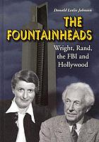 The fountainheads : Wright, Rand, the FBI and Hollywood