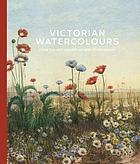 Victorian watercolours : from the art gallery of New South Wales