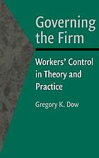 Governing the firm : workers' control in theory and practice