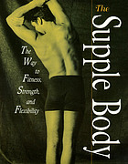 The supple body : the way to fitness, strength, and flexibility