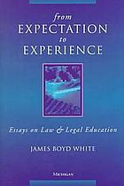 From expectation to experience : essays on law and legal education