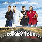 Blue collar comedy tour, the movie : original motion picture soundtrack.