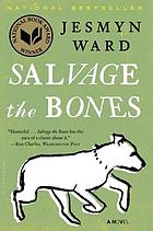 Salvage the bones : a novel