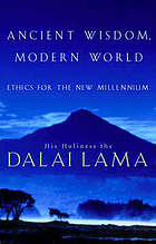 Ancient wisdom, modern world : ethics for a new millennium
