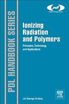Ionizing radiation and polymers : principles, technology and applications