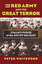 The Red Army and the Great Terror : Stalin's purge of the Soviet military