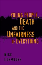 Young people, death, and the unfairness of everything