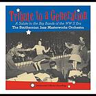 Tribute to a generation : a salute to the big bands of the WW II era