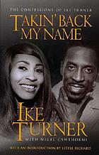 Takin' back my name : the confessions of Ike Turner