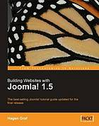 Building websites with Joomla! 1.5 : the best-selling Joomla! tutorial guide updated for the final release