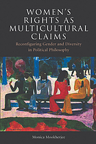 Women's rights as multicultural claims : reconfiguring gender and diversity in political philosophy