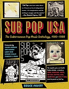 Sub pop USA : the Subterranean pop music anthology, 1980-1988