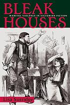 Bleak houses : marital violence in Victorian fiction