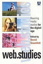 Web.studies : rewiring media studies for the digital age
