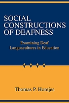 Social constructions of deafness : examining deaf languacultures in education