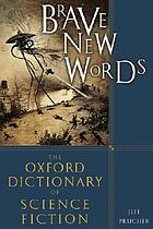 Brave new words : the Oxford dictionary of science fiction