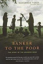 Banker to the poor : the story of the Grameen Bank