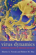 Virus dynamics : mathematical principles of immunology and virology