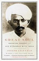 Great soul : Mahatma Gandhi and his struggle with India