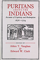 Puritans among the Indians : accounts of captivity and redemption, 1676-1724