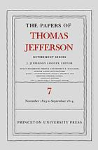 Papers of Thomas Jefferson, retirement series. Volume 7, 28 November 1813 to 30 September 1814