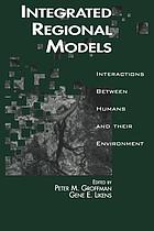 Integrated Regional Models : Interactions between Humans and their Environment