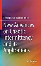 New advances on chaotic intermittency and its applications