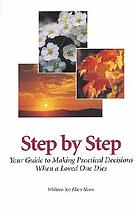 Step by step : your guide to making practical decisions when a loved one dies