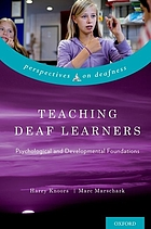 Teaching deaf learners : psychological and developmental foundations