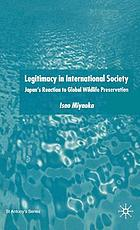 Legitimacy in international society : Japan's reaction to global wildlife preservation