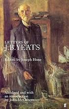 John Butler Yeats : letters to his son W.B. Yeats and others, 1869-1922