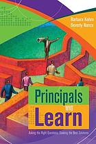 Principals who learn : asking the right questions, seeking the best solutions