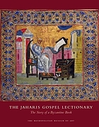 The Jaharis Gospel Lectionary : the story of a Byzantine book