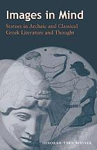 Images in Mind: Statues in Archaic and Classical Greek Literature and Thought cover image