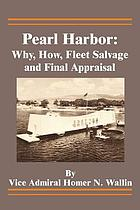 Pearl Harbor: why, how, fleet salvage and final appraisal
