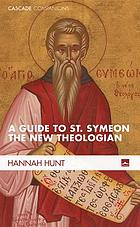 A Guide to St. Symeon the New Theologian.