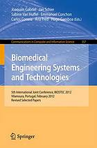 Biomedical engineering systems and technologies : 5th International Joint Conference, BIOSTEC 2012, Vilamoura, Portugal, February 1-4, 2012, Revised selected papers