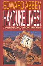 Hayduke lives! : a novel