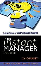 The instant manager : tools and ideas for practical problem solving