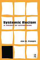 Systemic racism : a theory of oppression