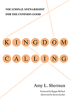 Kingdom calling : vocational stewardship for the common good
