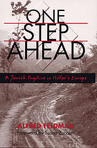 One step ahead : a Jewish fugitive in Hitler's Europe